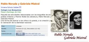 ZonaClic: Paquete de actividades relacionadas con las biografías de dos poetas chilenos y Premio Nobel de Literatura, Pablo Neruda y Gabriela Mistral.  Una forma de acercar a los niños a la poesía, a la creación y a la valoración de la identidad nacional.