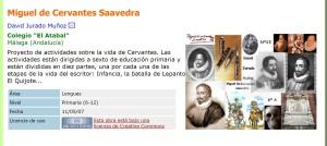 ZonaClic: Proyecto de actividades sobre la vida de Cervantes. Las actividades están dirigidas a sexto de educación primaria y están divididas en diez partes, una por cada una de las etapas de la vida del escritor: Infancia, la batalla de Lepanto, El Quijote...